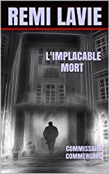 L'IMPLACABLE MORT: COMMISSAIRE COMMERGNAC (French Edition)
