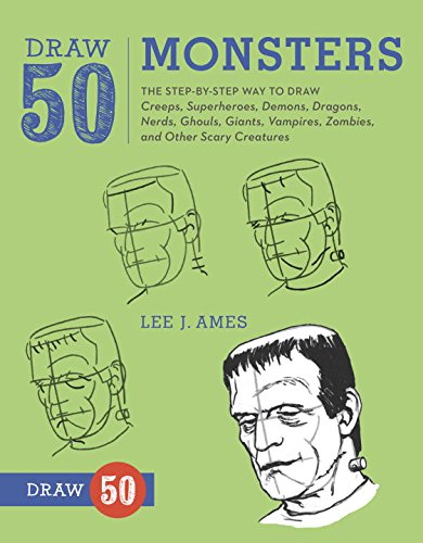 Draw 50 Monsters: The Step-by-Step Way to Draw Creeps, Superheroes, Demons, Dragons, Nerds, Ghouls, Giants, Vampires, Zombies, and Other Scary (History Halloween Lesson)
