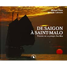DE SAIGON A SAINT-MALO. VISIONS DE LA JONQUE SAO MAI