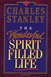 The Wonderful Spirit-Filled Life, Charles F. Stanley, 0785277471