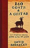 140 Goats and a Guitar, David Berkeley, 0578075865