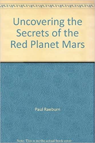 Uncovering the Secrets of the Red Planet Mars