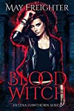 Blood Witch: An Urban Fantasy Novel (Helena Hawthorn Series Book 6)