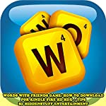 Words with Friends Game: How to Download for Kindle Fire Hd Hdx + Tips | HiddenStuff Entertainment