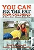 You Can Fix the Fat from Childhood ? and Other Heart Disease Risks, Too, Gerald Berenson and NancyKay Wessman, 1477257845