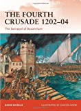 The Fourth Crusade, 1202-04, David Nicolle, 1849083193