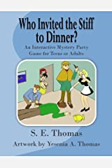 Who Invited The Stiff To Dinner?: An Interactive Party Play for Teens and Adults (The Dramatic Pen) Paperback