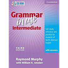 Grammar in Use Intermediate Student's Book with Answers and CD-ROM: Self-study Reference and Practice for Students of North American English