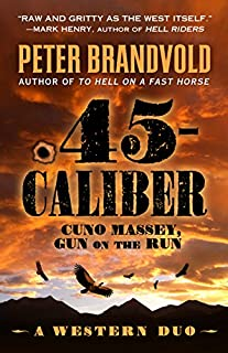 Book Cover: .45-CALIBER: A Western Duo
