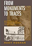 ISBN: 0520217683 - From Monuments to Traces: Artifacts of German Memory, 1870-1990 (Weimar and Now: German Cultural Criticism)