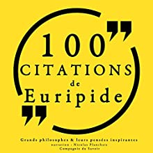 100 citations d'Euripide | Livre audio Auteur(s) :  Euripide Narrateur(s) : Nicolas Planchais