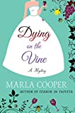 Dying on the Vine: A Mystery (Kelsey McKenna Destination Wedding Mysteries Book 2)
