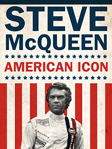 Steve McQueen: An American Icon (American Icon)