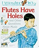 I Wonder Why Flutes Have Holes, Josephine Parker, 1856975835