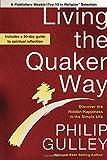Living the Quaker Way: Timeless Wisdom for a Better Life Today