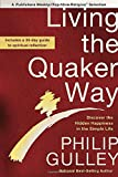 Living the Quaker Way, Philip Gulley, 0307955796