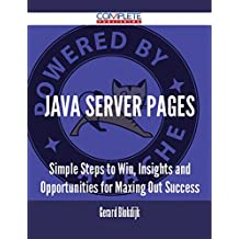Java Server Pages - Simple Steps to Win, Insights and Opportunities for Maxing Out Success