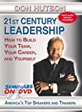 21st Century Leadership - How to Build Your Team, Your Career, and Yourself - Seminars On Demand Management Leadership Business Training Video - Speaker Don Hutson - Includes Streaming Video + DVD + Streaming Audio + MP3 Audio - Compatible with Any Device