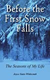 Before the First Snow Falls, Joyce Suter Whitcomb, 1420855492