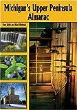 Michigan's Upper Peninsula Almanac, Ronald Jolly and Karroll Bohnak, 0472032488