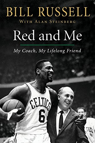 Red and Me: My Coach, My Lifelong Friend (Best Nba Team Ever Assembled)