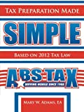 Tax Preparation Made Simple, Mary W. Adams, 1467042757