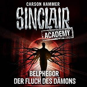 Belphegor: Der Fluch des Dämons (Sinclair Academy 1) Hörbuch