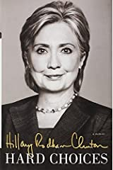 Hard Choices by Hillary Rodham Clinton (2014-06-10) Hardcover