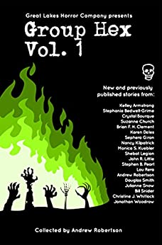 Group Hex Vol. 1 by [Robertson, Andrew, Little, John R., Giron, Sephera, Snow, Julianne, Armstrong, Kelley, Bedwell-Grime, Stephanie, Kilpatrick, Nancy, Church, Suzanne, Smith, Douglas, Kuebler, Monica S.]