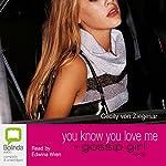 You Know You Love Me: A Gossip Girl Novel | Cecily von Ziegesar