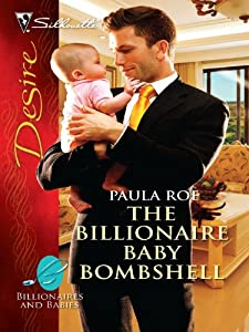 The Billionaire Baby Bombshell: A Passionate Story of Scandal, Pregnancy and Romance (Billionaires And Babies Book 10)