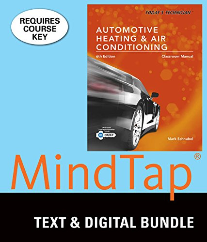 Bundle: Today's Technician: Automotive Heating & Air Conditioning Classroom Manual and Shop Manual, 6th + LMS Integrated MindTap Automotive, 4 terms (24 months) Printed Access - Air Classroom Manual Conditioning