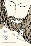 His Real Life, Catherine Hoffmann, 1625648715