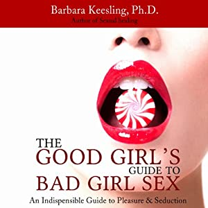 The Good Girl's Guide to Bad Girl Sex Audiobook