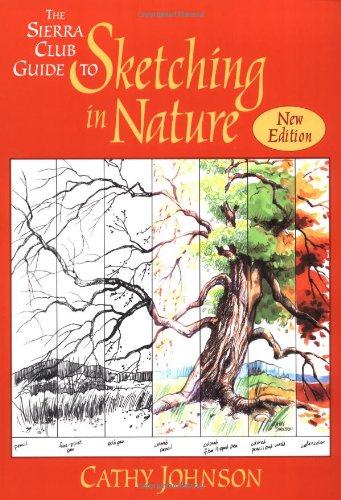 The Sierra Club Guide to Sketching in Nature, Revised Edition