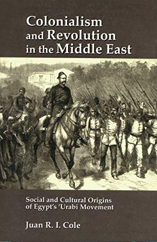 Colonialism & Revolution In the Middle East: Social and Cultural Origins of Egypt's 'Urabi Movement