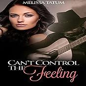 Can't Control the Feeling, Book 1 | Melissa Tatum