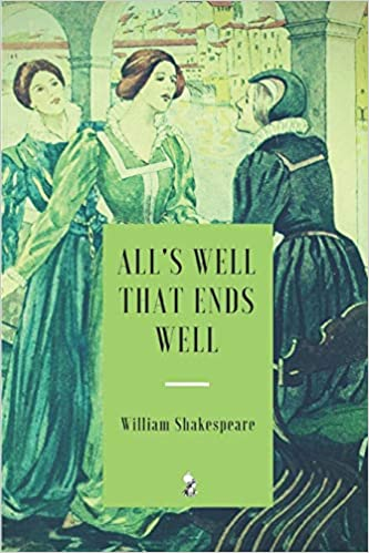 Amazoncom Alls Well That Ends Well 9781983393099