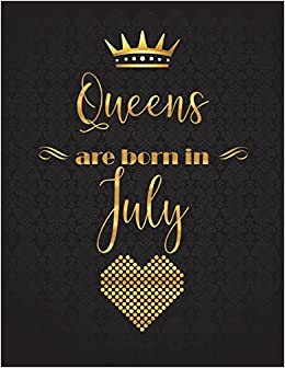 Queens Are Born In July Xl 85x11 Lined Journal With 110