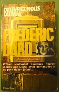 Délivrez-nous du mal, Dard, Frédéric