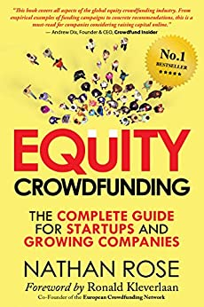 Equity Crowdfunding: The Complete Guide For Startups And Growing Companies by [Rose, Nathan]