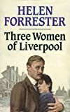 Three Women of Liverpool by Helen Forrester front cover