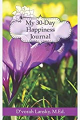 My 30-Day Happiness Journal: Live Your Best Life and Enjoy More Happiness
