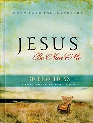 book cover of Jesus, Be Near Me