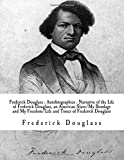 Image of Frederick Douglass : Autobiographies : Narrative of the Life of Frederick Douglass, an American Slave/My Bondage and My Freedom/Life and Times of Frederick Douglass