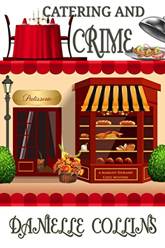 Catering and Crime (Margot Durand Cozy Mystery Book 11)