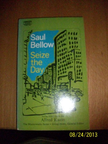 seize the day saul bellow essays The greatest american essays: saul bellow (herzog, seize the day, humboldt's gift) (1998)  seize the day, humboldt's gift and ravelstein.
