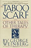 The Taboo Scarf and Other Tales of Therapy, George Weinberg, 0312181892