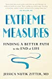 Extreme Measures: Finding a Better Path to the End