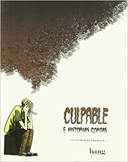 Culpable E Historias Cortas Guilty And Short Stories Spanish Edition Esteban Hernandez 9788493527259 Amazon Books